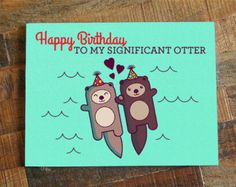 Cute Birthday Card, Happy Birthday to my Significant Otter - Birthday Card for Husband Wife Boyfriend Girlfriend, funny B-day card, Pun Card