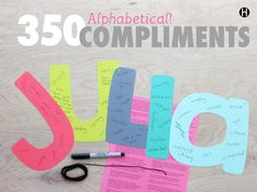 350 Alphabetical Compliments - by Rachel Evans Davis/ themormonhome; positive words starting with each letter of the alphabet Mutual Activities, Young Women Activities, Girl Birthday, Birthday Cards, Birthday Gifts, Camping Activites For Kids, Girls Camp, Activity Days, Thoughtful Gifts