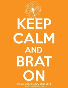 Being a BRAT: Bravery, Resilience, Adaptability, and Tolerance Military Brats… Military Brat, Army Brat, Military Gifts, Military Humor, Navy Quotes, Fun Signs, Keep Calm Quotes, Army Life, Growing Up