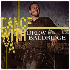 Dance With Ya - Drew Baldridge