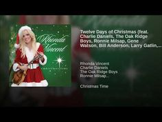 Twelve Days of Christmas (feat. Charlie Daniels, The Oak Ridge Boys, Ronnie Milsap, Gene. Twelve Days Of Christmas, Christmas Time, Rhonda Vincent, Gene Watson, Bill Anderson, The Oak Ridge Boys, Charlie Daniels, Larry, Youtube