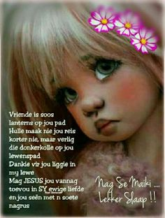Goeie Nag, Goeie More, Special Quotes, Sleep Tight, Afrikaans, Good Night, Qoutes, Thoughts, Words