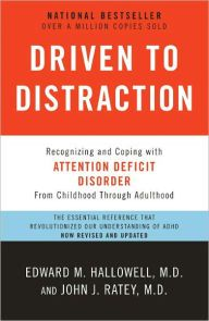 I just reviewed Driven to Distraction by Edward Hallowell and John Ratey for Barnes and Noble