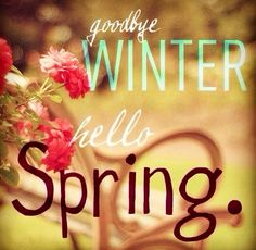 Goodbye Winter and hello Spring!