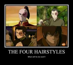 """Oh, we've seen it. """"Zuko, we need to talk ... about your hair! It's gotten out of control!"""" Sigh. Old Zuko just kept letting it grow."""