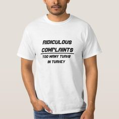 Ridiculous complaints T-Shirt - tap, personalize, buy right now!