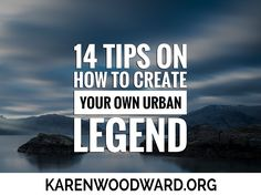 14 Tips On How To Create Your Own Urban Legend | Today I talk about how to create your own urban legend. | #writing #amwriting