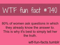 women facts MORE OF WTF-FUN-FACTS are coming HERE funny and weird facts ONLY. It's too bad some guys don't realize this and then you find out they think it's okay to lie to you. Wtf Fun Facts, True Facts, Funny Facts, Funny Quotes, Random Facts, Crazy Facts, Random Stuff, Funny Humor, Friendship Quotes Funny Sarcastic