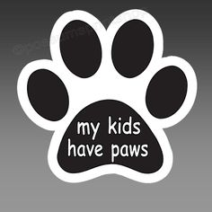 funny car bumper sticker. My Kids Have Paws. cut in a paw shape 90 x 85 mm decal