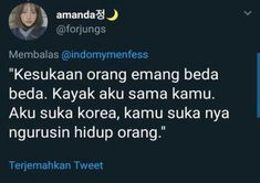 68 ideas for memes indonesia kpop Twitter Quotes, Instagram Quotes, Tweet Quotes, New Quotes, Mood Quotes, Inspirational Quotes, Quotes Lucu, Quotes Galau, Jokes Quotes