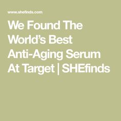 ba4203fbb25 We Found The World s Best Anti-Aging Serum At Target