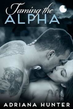 Taming The Alpha (BBW Paranormal Shape Shifter Romance) (Wild Obsession) by Adriana Hunter, http://www.amazon.com/dp/B00F9J8A86/ref=cm_sw_r_pi_dp_O.oBsb0Y2T813