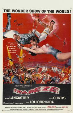 """Trapeze"", 1956. Burt Lancaster, Tony Curtis, Gina Lollobrigida. Directed by (Sir) Caroll Reed."