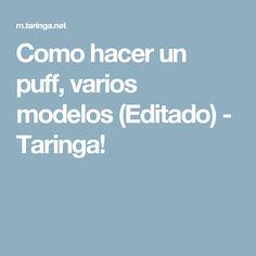 Como hacer un puff, varios modelos (Editado) - Taringa!