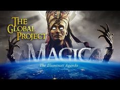 THE ARMY OF SATAN - PART 10 - Magic (The Global Project) - Illuminati Agenda - YouTube