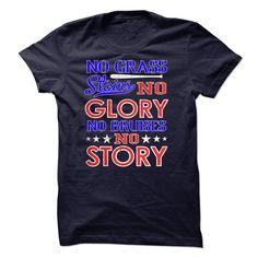 No grass stains no glory ! No bruises no story T Shirt, Hoodie, Sweatshirt