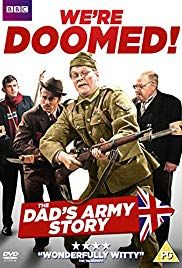 We Re Doomed The Dad S Army Story Poster Dad S Army Army Dads Hd Movies