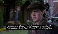 Yeah, Peter may be the High King of Narnia, but Edmund is the High King of Sass.
