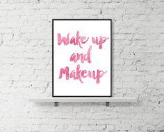 Wake up and makeup Makeup Print Makeup Makeup by LuxeArtPrints on Etsy