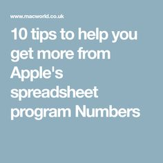 10 tips to help you get more from Apple's spreadsheet program Numbers