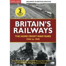 Britains Railways in The Home Front 1944-45