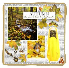 """""""""""Autumn...the year's last, loveliest smile."""""""" by savagedamsel ❤ liked on Polyvore featuring Fall, autumn and Fall2016"""