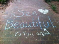 Pay It Forward: Use Sidewalk Chalk Beautiful Yoga, You Are Beautiful, Beautiful Words, Pay It Forward, Human Soul, Yoga Photography, Sidewalk Chalk, Writing A Book, Inspirational