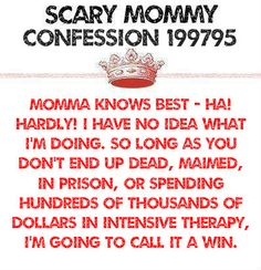For the WIN! Mother of the year is what I say to myself when I mess up, like laughing at my son when he trips falls. Me Quotes, Funny Quotes, Mommy Humor, The Joys Of Motherhood, Scary Mommy, Just For Laughs, Laugh Out Loud, Make Me Smile, True Stories