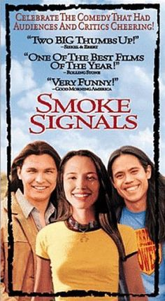 Sherman Alexie adapted his short story 'This is What It Means to Say Phoenix, Arizona' into the 1998 movie 'Smoke Signals'