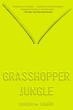 Grasshopper Jungle by Andrew Smith http://www.amazon.com/dp/0525426035/ref=cm_sw_r_pi_dp_MClOtb1B3Y6JSSXN