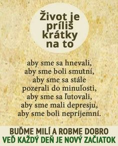 Život je příliš krátký Story Quotes, Life Quotes, Motto, True Stories, Karma, Self Love, Quotations, Best Quotes, Poems
