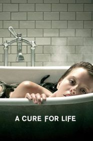 A Cure for Life Streaming VF HD, Voir Film A Cure for Life Streaming Complet en Streaming Gratuit illimité