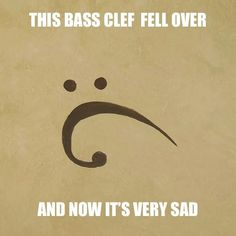 aw sad bass clef is sad haha Funny Band Memes, Marching Band Memes, Band Jokes, Funny Relatable Memes, Funny Texts, Band Puns, Music Jokes, Music Humor, Funny Music Quotes