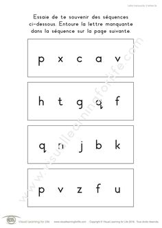 Dans les fiches de travail « Lettre manquante, 5 lettres » l'élève doit retenir la séquence figurant sur la première page pour pouvoir identifier la lettre manquante sur la seconde page.