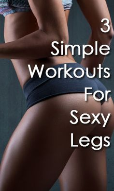3 Simple Exercises For Sexy Legs That You Can Perform At Home