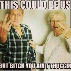 Travis & me when we are old lol
