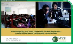 Mody University has smart class rooms, hi-tech laboratories, excellent libraries and cutting-edge computer labs.