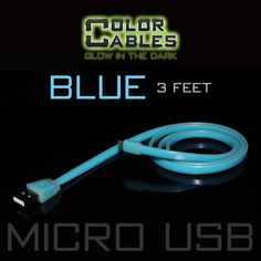 Glow in the Dark Charge & Sync Data Cable By Color Cables. Micro USB: BLUE (3 Feet) ----- FEATURES: GLOW IN THE DARK: Photo-luminescencent EASY TO CONNECT: EXTRA STRONG & TOUGH: TANGLE PROOF: DIFFERENT COLORS: Blue, Red, Orange, Green, Purple, Grey & Pink DIFFERENT SIZES: 3 Feet & 6 Feet Apple Lightning For: iPhone, iPad, & iPod (New generation) Micro USB For Android, Windows, and Blackberry 30 Pin Dock For: iPhone, iPad, & iPod (old generation)