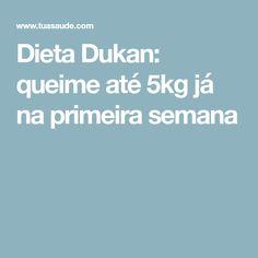 Dieta Dukan: queime até 5kg já na primeira semana