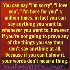 Dont just say it, show it!