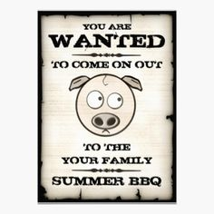 You are Wanted - Cute Western style summer family barbecue party invites with a cartoon pig face.