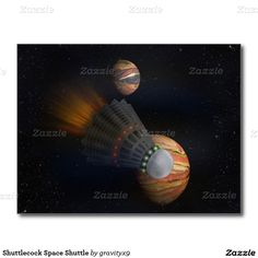 That was quite a serve!!!! it was OUT OF THIS WORLD! - Shuttlecock Space Shuttle Postcard  #Zazzle #Gravityx9