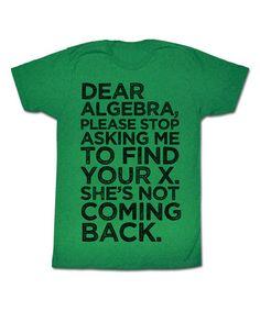 This Kelly Green 'Dear Algebra' Tee is perfect! #zulilyfinds