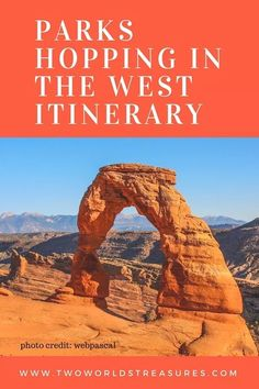 Parks Hopping In The West Itinerary - TWO WORLDS TREASURES