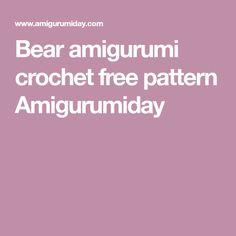 Bear amigurumi crochet free pattern Amigurumiday Angel Crochet Pattern Free, Crochet Fox, Cute Crochet, Free Pattern, Crochet Patterns, Cute Fox, Amigurumi Doll, Hello Everyone, Blog