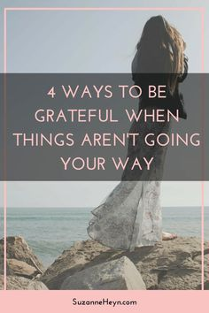 Click through for ways to be grateful when things aren't going your way.