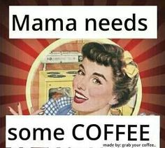 Vintage Coffee Poster | So bring mama her coffee!