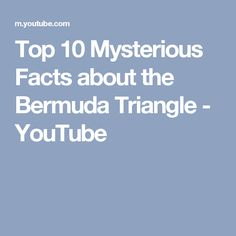 Top 10 Mysterious Facts about the Bermuda Triangle - YouTube
