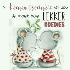Good Night Sleep Tight, Evening Greetings, Goeie Nag, Afrikaans Quotes, Good Night Sweet Dreams, Good Night Quotes, Day Wishes, Daughter Quotes, Raising Kids