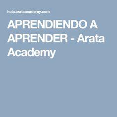 APRENDIENDO A APRENDER - Arata Academy
